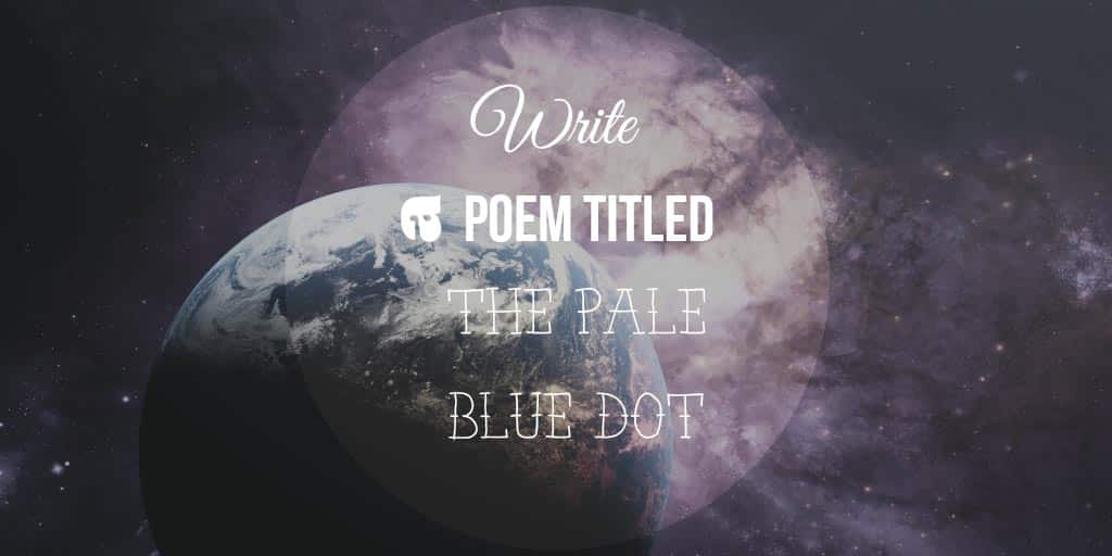 Pale Blue Dot – Poetry Challenge