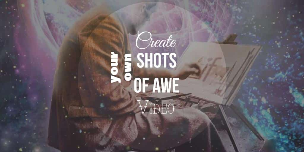 Create Your Own Shot of Awe